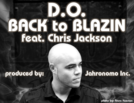 D.O. aka Defy the Odds - Back to Blazin feat. Chris Jackson prod. Jahronomo Inc